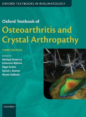 Oxford Textbook of Osteoarthritis and Crystal Arthropathy - Oxford Textbooks in Rheumatology (Hardback)