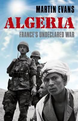 Algeria: France's Undeclared War (Paperback)