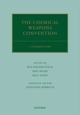 The Chemical Weapons Convention: A Commentary - Oxford Commentaries on International Law (Hardback)