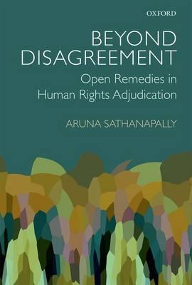 Beyond Disagreement: Open Remedies in Human Rights Adjudication (Hardback)