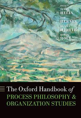 The Oxford Handbook of Process Philosophy and Organization Studies - Oxford Handbooks (Hardback)