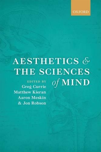Aesthetics and the Sciences of Mind (Hardback)