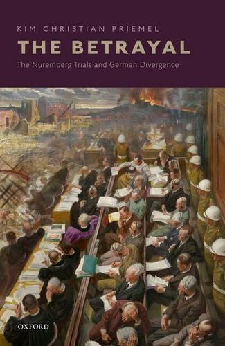 The Betrayal: The Nuremberg Trials and German Divergence (Hardback)