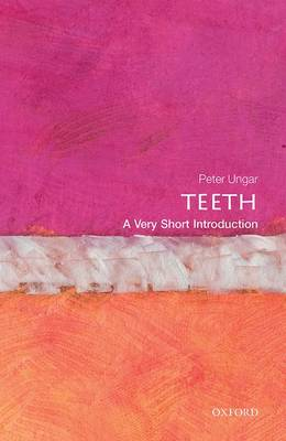 Teeth: A Very Short Introduction - Very Short Introductions (Paperback)