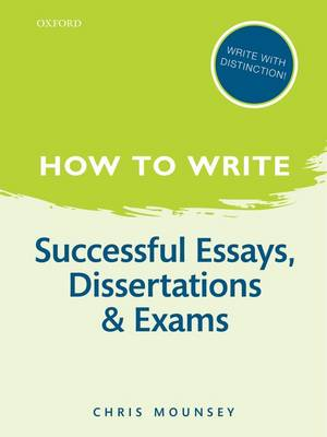 How to Write: Successful Essays, Dissertations, and Exams (Paperback)