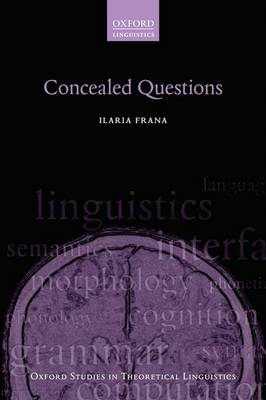 Concealed Questions - Oxford Studies in Theoretical Linguistics 65 (Hardback)