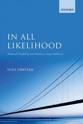 In All Likelihood: Statistical Modelling and Inference Using Likelihood (Paperback)