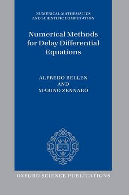 Numerical Methods for Delay Differential Equations - Numerical Mathematics and Scientific Computation (Paperback)