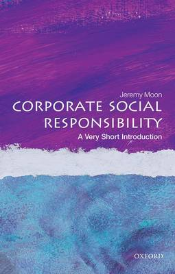 Corporate Social Responsibility: A Very Short Introduction - Very Short Introductions (Paperback)