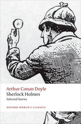 Sherlock Holmes. Selected Stories - Oxford World's Classics (Paperback)