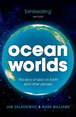 Ocean Worlds: The story of seas on Earth and other planets (Paperback)
