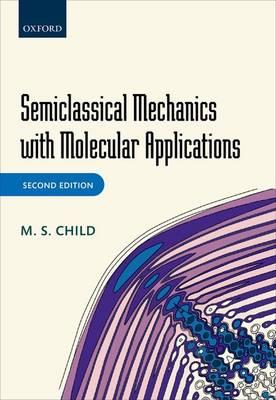 Semiclassical Mechanics with Molecular Applications (Hardback)
