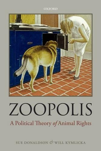 Zoopolis: A Political Theory of Animal Rights (Paperback)