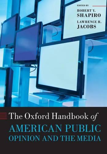 The Oxford Handbook of American Public Opinion and the Media - Oxford Handbooks (Paperback)