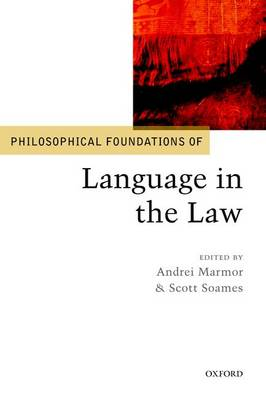 Philosophical Foundations of Language in the Law - Philosophical Foundations of Law (Paperback)