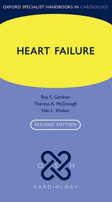 Heart Failure - Oxford Specialist Handbooks in Cardiology (Paperback)