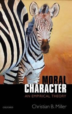 Moral Character: An Empirical Theory (Hardback)