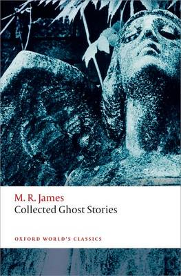 Collected Ghost Stories: (OWC Hardback) - Oxford World's Classics Hardback Collection (Paperback)