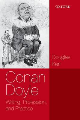 Conan Doyle: Writing, Profession, and Practice (Hardback)