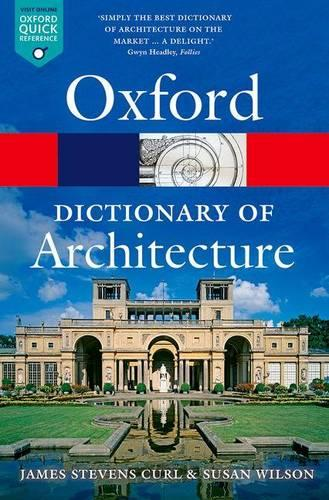 The Oxford Dictionary of Architecture - Oxford Quick Reference (Paperback)
