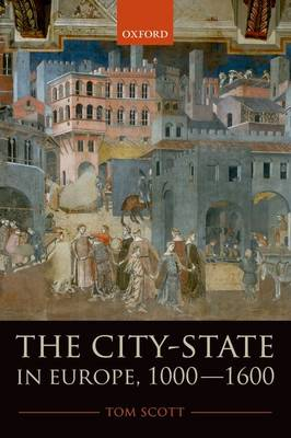 The City-State in Europe, 1000-1600: Hinterland, Territory, Region (Paperback)