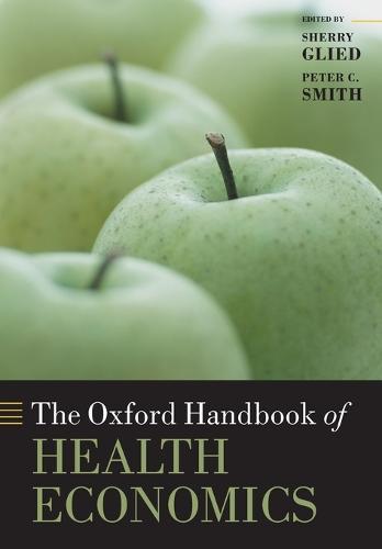 The Oxford Handbook of Health Economics - Oxford Handbooks (Paperback)