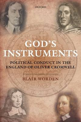 God's Instruments: Political Conduct in the England of Oliver Cromwell (Paperback)