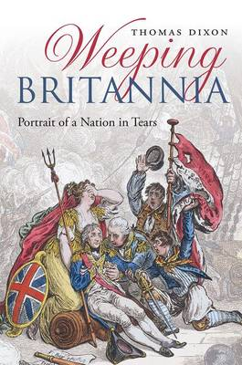 Weeping Britannia: Portrait of a Nation in Tears (Hardback)