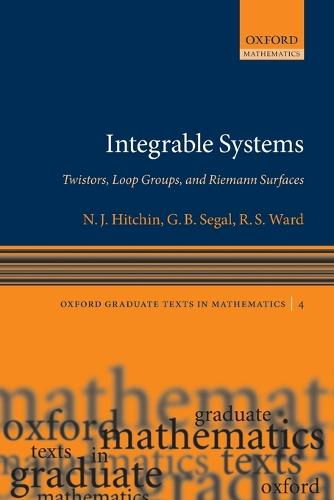 Integrable Systems: Twistors, Loop Groups, and Riemann Surfaces - Oxford Graduate Texts in Mathematics 4 (Paperback)