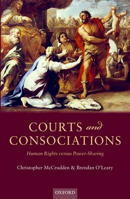 Courts and Consociations: Human Rights versus Power-Sharing (Hardback)