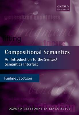Compositional Semantics: An Introduction to the Syntax/Semantics Interface - Oxford Textbooks in Linguistics (Paperback)