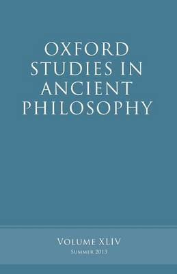 Oxford Studies in Ancient Philosophy, Volume 44 - Oxford Studies in Ancient Philosophy (Paperback)