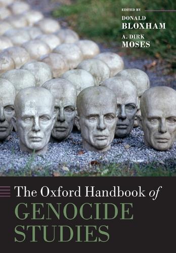 The Oxford Handbook of Genocide Studies - Oxford Handbooks (Paperback)