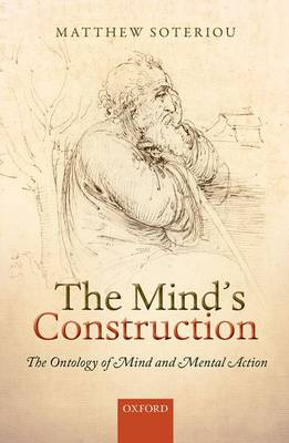 The Mind's Construction: The Ontology of Mind and Mental Action (Hardback)