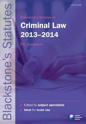 Blackstone's Statutes on Criminal Law 2013-2014 - Blackstone's Statute Series (Paperback)