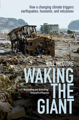 Waking the Giant: How a changing climate triggers earthquakes, tsunamis, and volcanoes (Paperback)