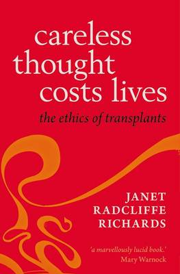Careless Thought Costs Lives: The Ethics of Transplants (Paperback)