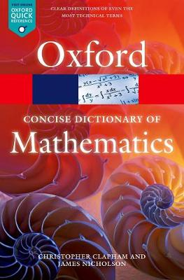 The Concise Oxford Dictionary of Mathematics - Oxford Quick Reference (Paperback)