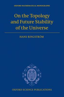 On the Topology and Future Stability of the Universe - Oxford Mathematical Monographs (Hardback)
