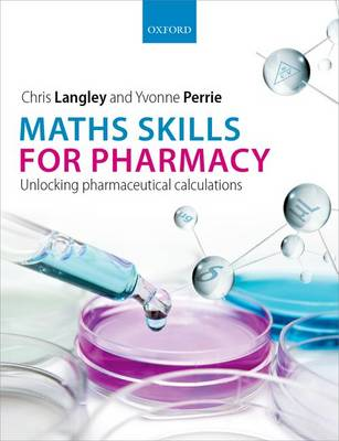 Maths Skills for Pharmacy: Unlocking pharmaceutical calculations (Paperback)