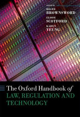 The Oxford Handbook of Law, Regulation and Technology - Oxford Handbooks (Hardback)
