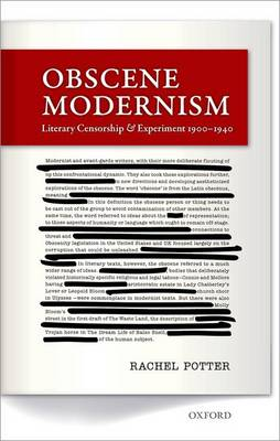 Obscene Modernism: Literary Censorship and Experiment 1900-1940 (Hardback)