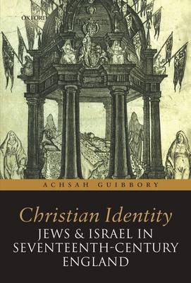 Christian Identity, Jews, and Israel in 17th-Century England (Paperback)