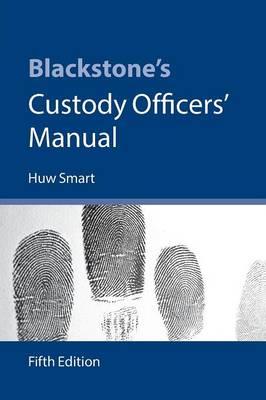Blackstone's Custody Officers' Manual (Paperback)
