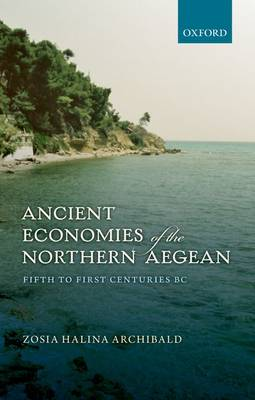 Ancient Economies of the Northern Aegean: Fifth to First Centuries BC (Hardback)