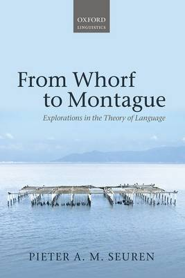 From Whorf to Montague: Explorations in the Theory of Language (Hardback)