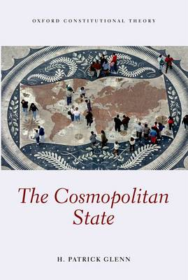 The Cosmopolitan State - Oxford Constitutional Theory (Hardback)