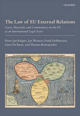 The Law of EU External Relations: Cases, Materials, and Commentary on the EU as an International Legal Actor (Hardback)