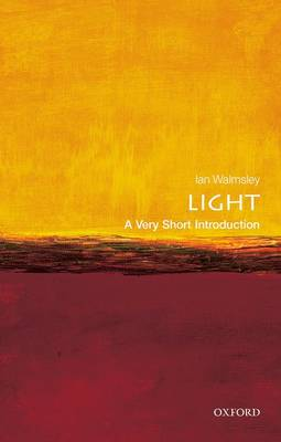 Light: A Very Short Introduction - Very Short Introductions (Paperback)
