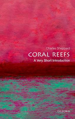 Coral Reefs: A Very Short Introduction - Very Short Introductions (Paperback)
